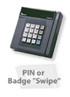 "PIN or Badge ""Swipe"""
